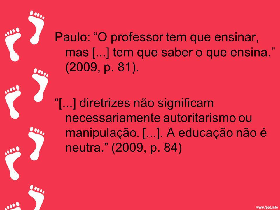 Paulo: O professor tem que ensinar, mas [